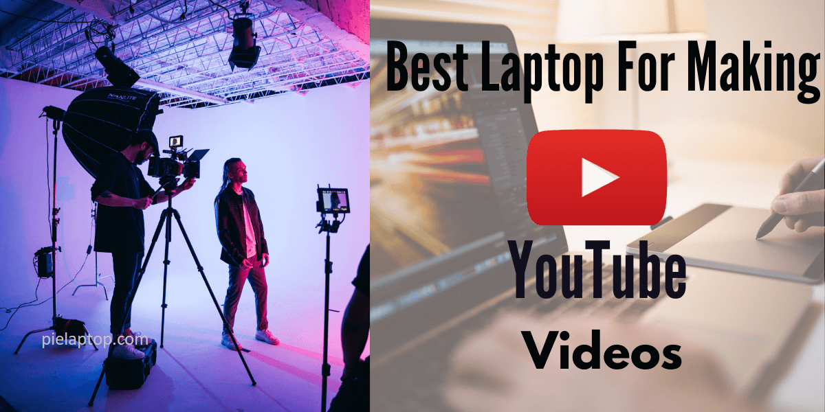 Best Laptop for Making YouTube Videos