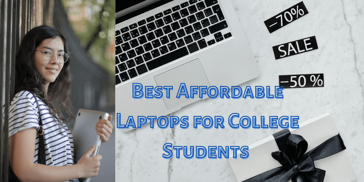 Best Affordable Laptop for College Students