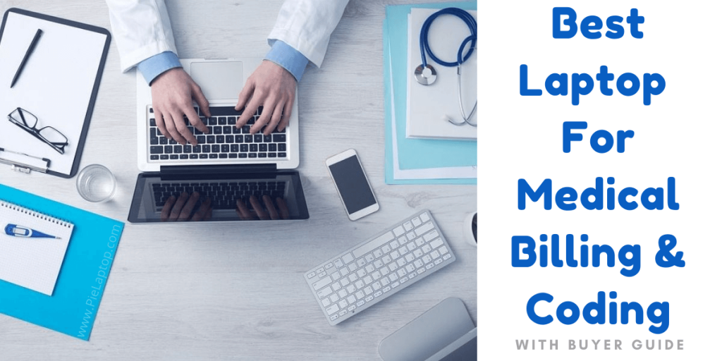 Best Laptop For Medical Billing and Coding