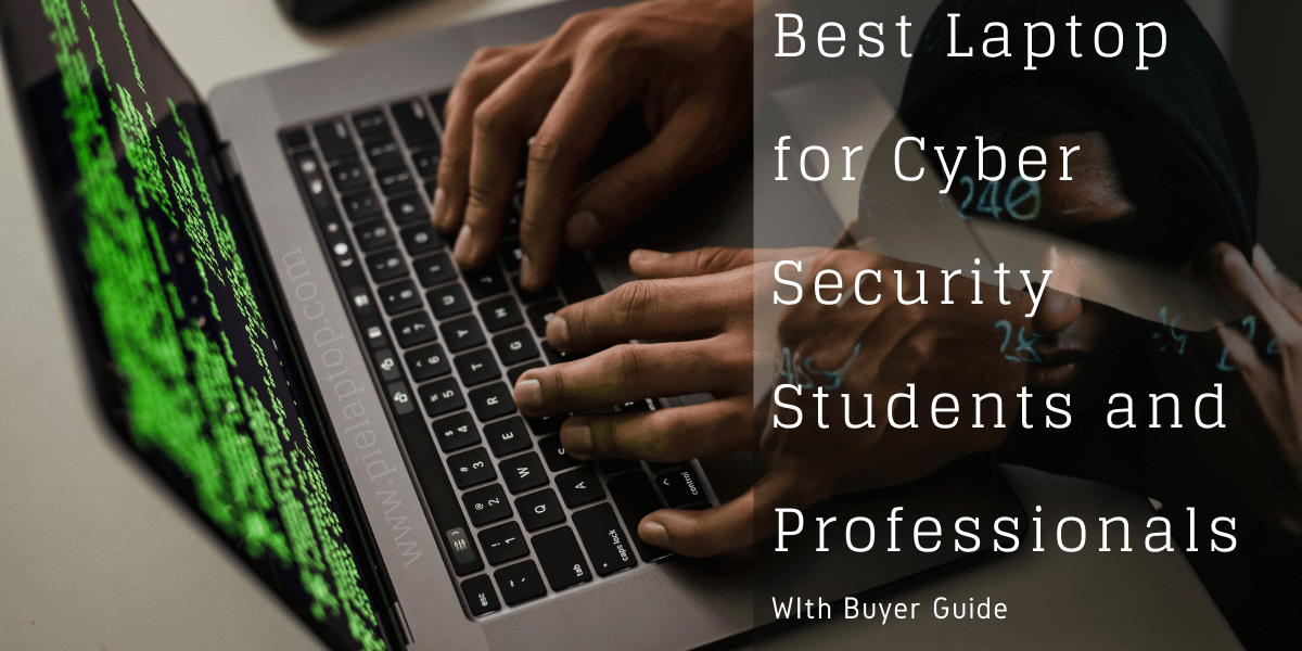 Best Laptop for Cyber Security Students and Professionals