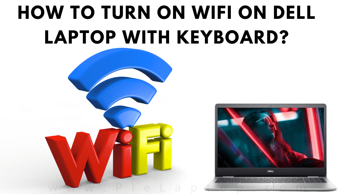 How To Turn On Wifi On Dell Laptop With Keyboard