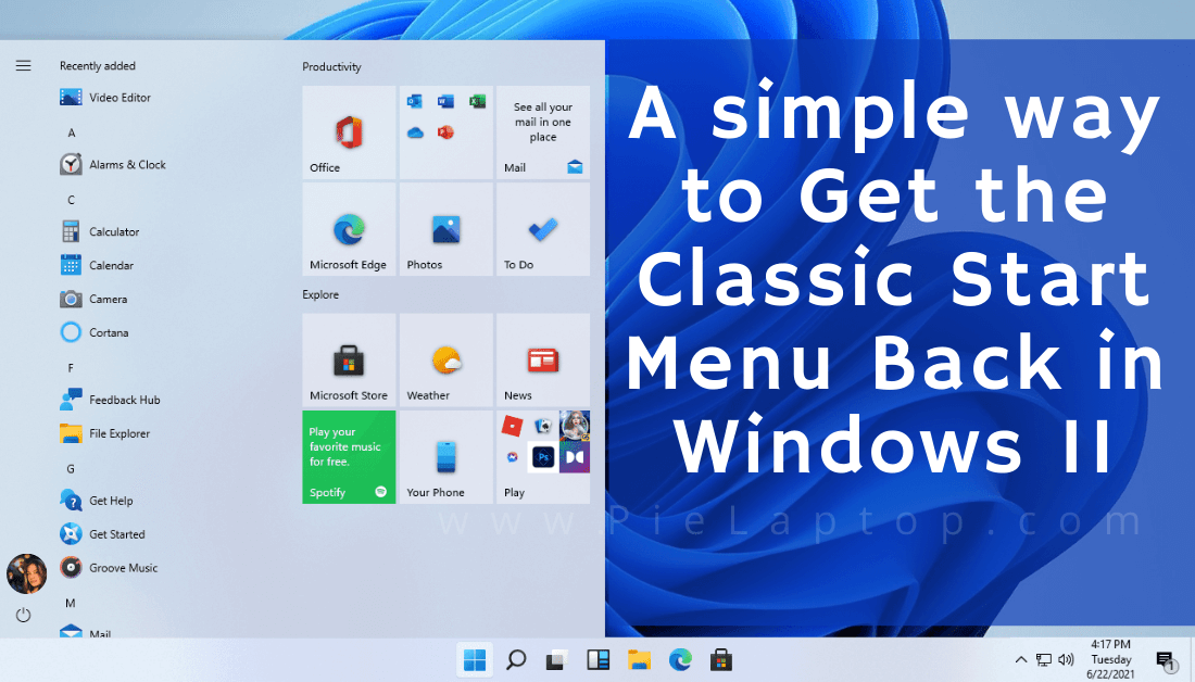 how two Get the Classic Start Menu Back in Windows 11